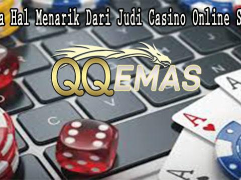 Beberapa Hal Menarik Dari Judi Casino Online Saat Ini