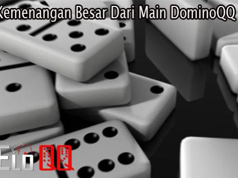 Raup Kemenangan Besar Dari Main DominoQQ Online